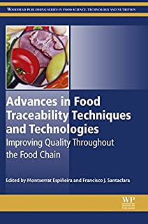 Advances in Food Traceability Techniques and Technologies: Improving Quality Throughout the Food Chain (Woodhead Publishing Series in Food Science, Technology and Nutrition)