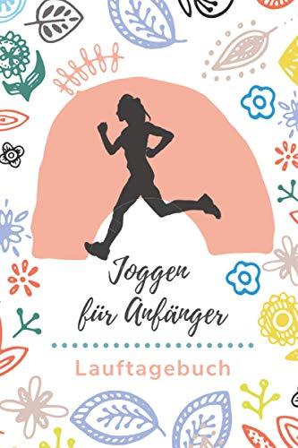 Joggen für Anfänger: Lauftagebuch für Frauen zum Ausfüllen, 120 Seiten, 6 x 9 Zoll (etwas größer als DIN A5)