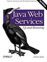 Java Web Services: Up and Running: A Quick, Practical, and Thorough Introduction by Martin Kalin(2013-09-28)