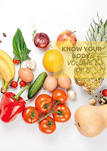Know your body; Volume 1 (of 2): science health diet, human body, information book (English Edition)