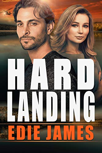 Hard Landing (Hope Landing Romantic Suspense Book 1) by [Edie James]