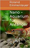 Nano - Aquarium für Anfänger: meine ersten feuchten Schritte in der Wasserwelt