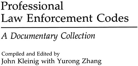 Professional Law Enforcement Codes: A Documentary Collection