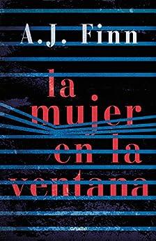 La mujer en la ventana (Spanish Edition) by [A.J. Finn]