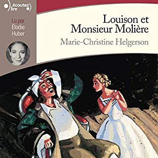 Louison et Monsieur Molière                   By:                                                                                                                                 Marie-Christine Helgerson                               Narrated by:                                                                                                                                 Élodie Huber                      Length: 2 hrs and 9 mins     Not rated yet     Overall 0.0