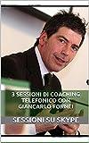 3 sessioni di Coaching telefonico con Giancarlo Fornei: Sessioni su Skype