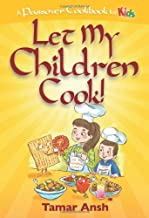 Let My Children Cook!: A Passover Cookbook for Kids