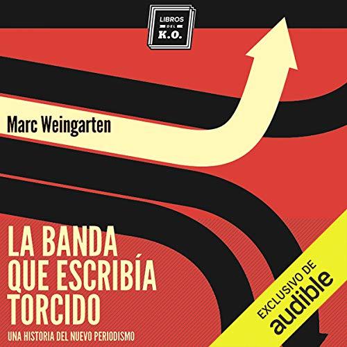 La Banda Que Escribía Torcido [The Gang That Wouldn't Write Straight] audiobook cover art