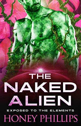 The Naked Alien: A SciFi Alien Romance (Exposed to the Elements Book 1). Buy it now for 3.99
