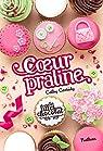Les filles au chocolat, tome 8 : Coeur praline par Cassidy