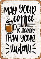 ヴィンテージルック再生金属錫記号あなたのコーヒーは、あなたの学生より強いかもしれませんガレージマン洞窟バーの金属サイン