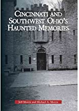 [Cincinnati and Southwest Ohio's Haunted Memories (Images of America)] [Author: Morris, Jeff] [June, 2009]