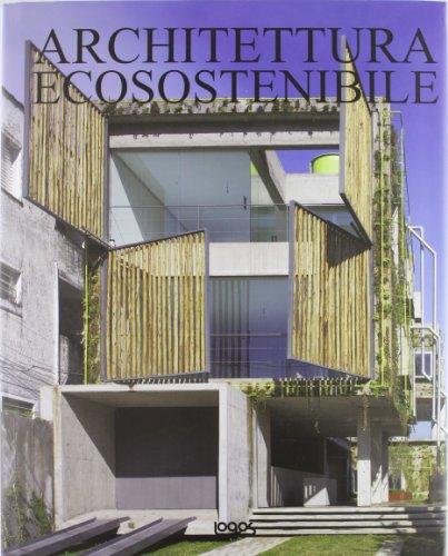 Architettura ecosostenibile. Ediz. multilingue