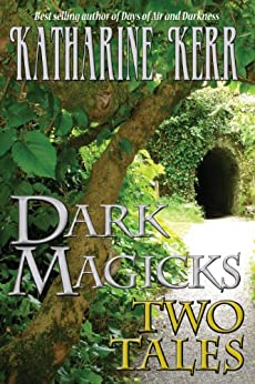 Darl Magicks:Two Stories by [Katharine Kerr]