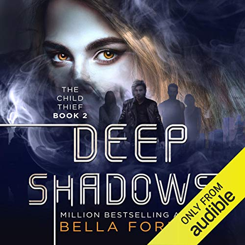 The Child Thief 2: Deep Shadows Audiobook By Bella Forrest cover art