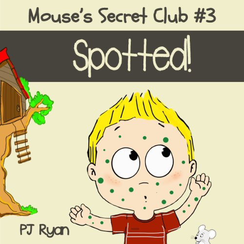 Mouse's Secret Club #3: Spotted! cover art