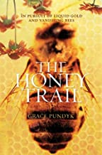 The Honey Trail: In Pursuit of Liquid Gold and Vanishing Bees (English Edition)