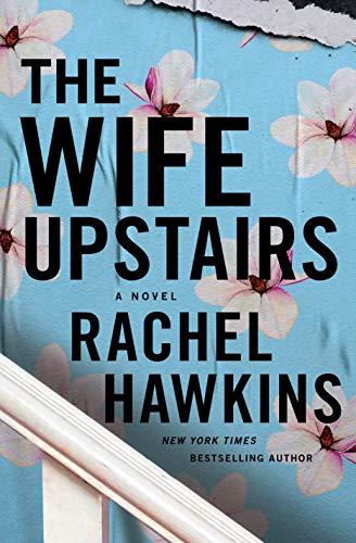 The Wife Upstairs: A Novel by [Rachel Hawkins]