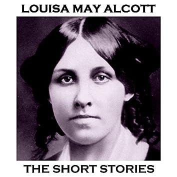 Louisa May Alcott - The Short Stories
