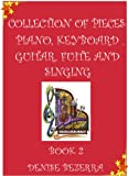 Vol II. Collection of pieces for piano, guitar, flute and chant (English Edition)
