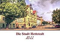 Die Stadt Hettstedt (Wandkalender 2022 DIN A3 quer): Hettstedt, ist eine Stadt zwischen Bergbau und Tradition und liegt im Mansfeld Suedharz. (Geburtstagskalender, 14 Seiten )