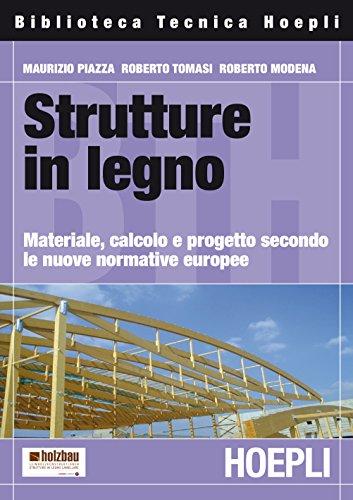 Strutture in legno. Materiale, calcolo e progetto secondo le nuove normative europee