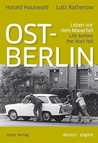 Ost-Berlin: Leben vor dem Mauerfall / Life before the Wall fell
