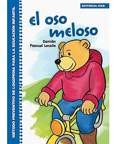 El oso meloso: Método preventivo de logopedia para la Educación Infantil: 1 (Rincón del lenguaje)