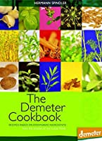 The Demeter Cookbook: Recipes Based on Biodynamic Ingredients From The Kitchen of the Lukas Klinik