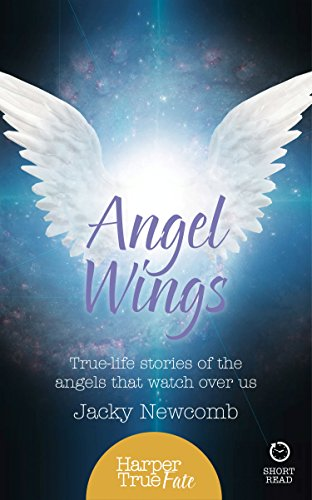Angel Wings: True-life stories of the Angels that watch over us (HarperTrue Fate – A Short Read) (English Edition)