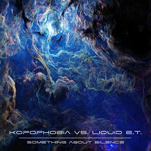 Liquid E.T. & Kopophobia