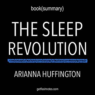 Summary of The Sleep Revolution: Transforming Your Life, One Night at a Time by Arianna Huffington | Book Summary Includes Analysis cover art