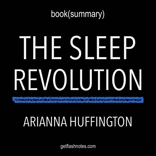 Summary of The Sleep Revolution: Transforming Your Life, One Night at a Time by Arianna Huffington | Book Summary Includes Analysis audiobook cover art