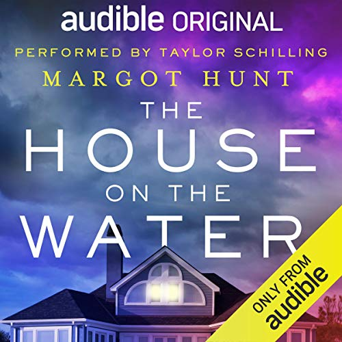 The House on the Water Audiobook By Margot Hunt cover art