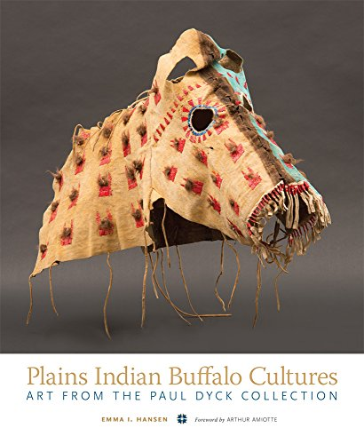 Compare Textbook Prices for Plains Indian Buffalo Cultures: Art from the Paul Dyck Collection First Edition ISBN 9780806160115 by Hansen, Emma I.,Amiotte, Arthur