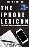 The iPhone Lexicon - Fifth Edition: The 36 most important terms and definitions - Everything you need to know (English Edition)