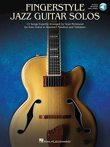Fingerstyle Jazz Guitar Solos: 12 Songs Expertly Arranged for Solo Guitar in Standard Notation and Tablature
