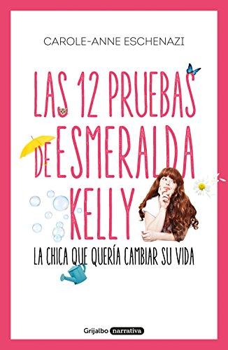 Las 12 pruebas de Esmeralda Kelly: La chica que quería cambiar su vida
