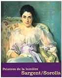 Sargent Et Sorolla: Peintres De La Lumiere - Tomas Llorens