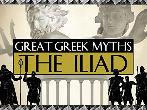 Great Greek Myths: The Iliad