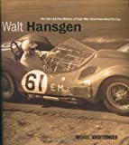 Walt Hansgen: His Life and the History of Post War Road Racing