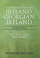 Eighteenth Century Ireland, Georgian Ireland: Society and History