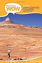 By Kathy Copeland - Utah Canyon Country:90 Trails to the Wonder of Wilderness:Hiking from Here to Wow (1st Edition) (5/16/08)