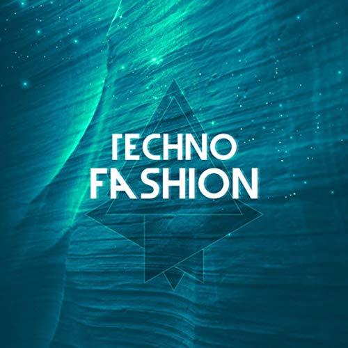 Techno Fashion [Explicit]
