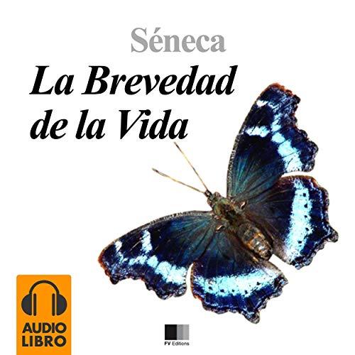 La brevedad de la vida                   By:                                                                                                                                 Séneca                               Narrated by:                                                                                                                                 Esteban                      Length: 1 hr and 2 mins     1 rating     Overall 5.0