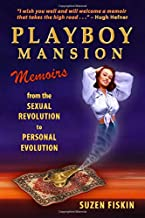 Playboy Mansion Memoirs: Lessons Learned from the Front Lines of the Sexual Revolution