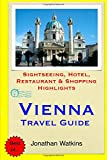 Vienna Travel Guide: Sightseeing, Hotel, Restaurant & Shopping Highlights