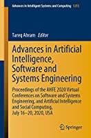 Advances in Artificial Intelligence, Software and Systems Engineering: Proceedings of the AHFE 2020 Virtual Conferences on Software and Systems Engineering, and Artificial Intelligence and Social Computing, July 16-20, 2020, USA (Advances in Intelligent Systems and Computing (1213))
