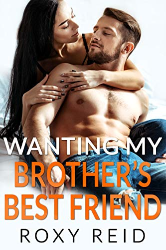 Wanting My Brother's Best Friend: A Billionaire Fake Fiancé Romance