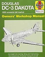 Douglas DC-3 Dakota Manual (Haynes Owners' Workshop Manual)